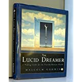 The Lucid Dreamer - a Waking Guide for the Traveler Between Worlds