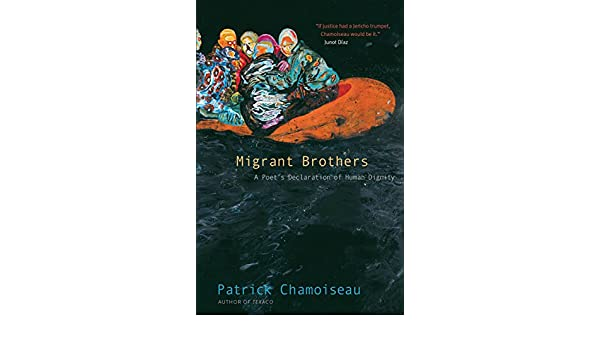 Amazon migrant brothers a poets declaration of human dignity amazon migrant brothers a poets declaration of human dignity ebook patrick chamoiseau matthew amos fredrik rnnbck kindle store fandeluxe Images