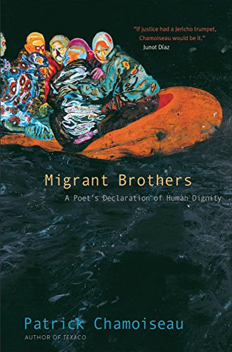 Amazon migrant brothers a poets declaration of human dignity migrant brothers a poets declaration of human dignity by chamoiseau patrick fandeluxe Images