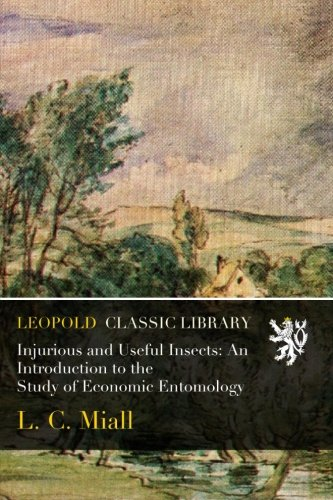 Injurious and Useful Insects: An Introduction to the Study of Economic Entomology