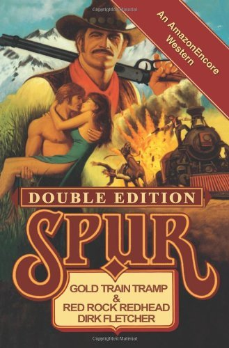 (Spur Double: Gold Train Tramp/Red Rock Redhead (Spur Double Edition))