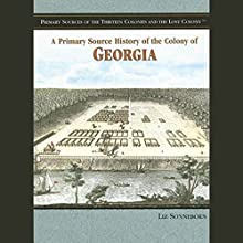 A Primary Source History of the Colony of Georgia Audiobook by Liz Sonneborn Narrated by Jay Snyder