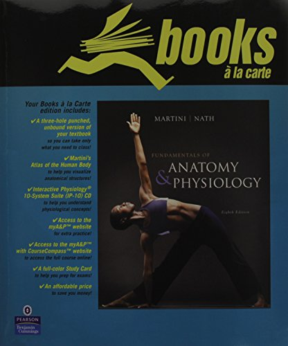 Fundamentals of Anatomy & Physiology, Books a la Carte Plus myA&P¿ with CourseCompass¿ (8th Edition)
