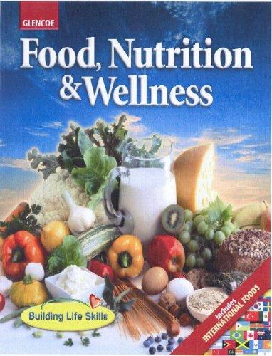 Food, Nutrition & Wellness, Student Edition