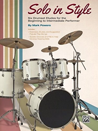 - Solo in Style: Six Drumset Etudes for the Beginning to Intermediate Performer