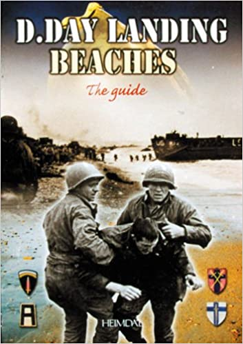 D-Day Landing Beaches: The Guide: Georges Bernage