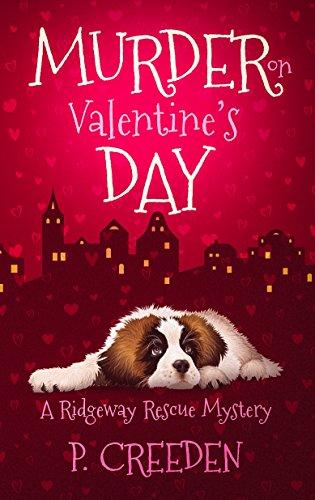 Murder on Valentine's Day (A Ridgeway Rescue Mystery Book 2) by [Creeden, P.]