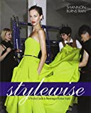 Style Wise: A Practical Guide to Becoming a Fashion Stylist