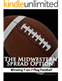 The Midwestern Spread Option:  Winning 7-on-7 Flag Football