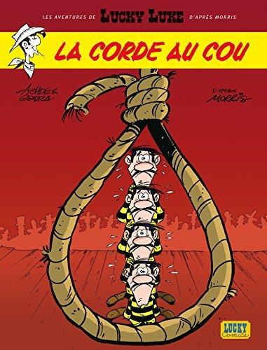 Les Aventures De Lucky Luke D'apr??s Morris, Tome 2 : La Corde Au Cou By Laurent Gerra 2006-10-26