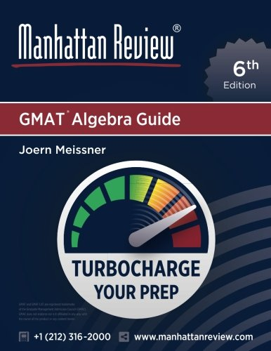Manhattan Review GMAT Algebra Guide [6th Edition]: Turbocharge Your Prep