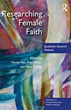 img - for Researching Female Faith: Qualitative Research Methods (Explorations in Practical, Pastoral and Empirical Theology) book / textbook / text book