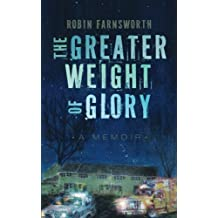 The Greater Weight of Glory: A Memoir