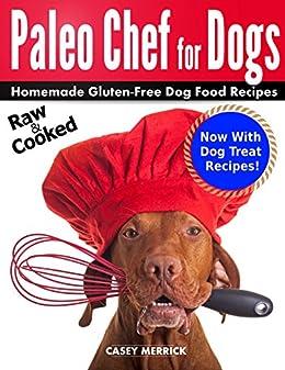 Amazon Com Paleo Chef For Dogs Homemade Gluten Free Dog Food