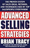 img - for Advanced Selling Strategies: The Proven System of Sales Ideas, Methods, and Techniques Used by Top Salespeople Everywhere by Brian Tracy (1996-08-27) book / textbook / text book