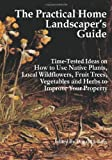 The Practical Home Landscaper's Guide, Donald J. Berg, 1451528868