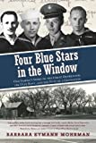 Four Blue Stars in the Window, Barbara Eymann Mohrman, 0988417413