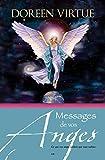 messages de vos anges ce que vos anges veulent que vous sachiez french edition