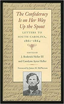 >NEW> The Confederacy Is On Her Way Up The Spout: Letters To South Carolina, 1861-1864. Sales attend There plans stock