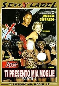 Ti Presento Mia Moglie 2 Rocco Siffredi - Sexxx Label