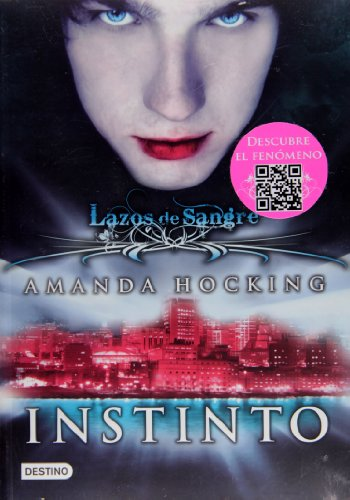 Lazos de Sangre I. Instinto: My Blood Approves I. (Lazos De Sangre / My Blood Approves) (Spanish Edition) by Destino