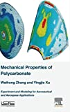 Mechanical Properties of Polycarbonate: Experiment and Modeling for Aeronautical and Aerospace Applications
