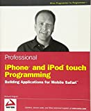 Professional iPhone and iPod touch Programming: Building Applications for Mobile Safari (Wrox Professional Guides)