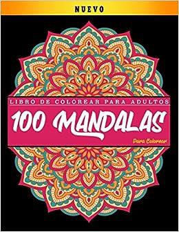 Libro De Colorear Para Adultos 100 Mandalas Para Colorear