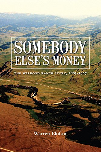 Read Online Somebody Else's Money: The Walrond Ranch Story, 1883-1907 ebook