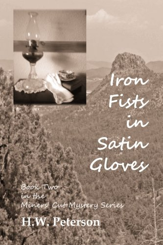 Iron Fists In Satin Gloves: Book Two in the Miners' Cut Mystery Series (Volume 2) (Gloves Print Durango)