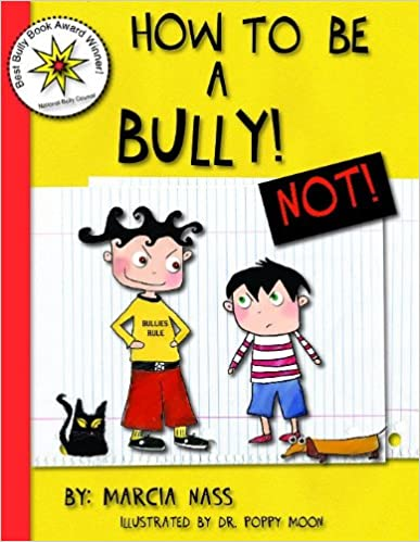 How to be a Bully... Not!: Marcia Nass: 9781598501018: Amazon.com ...