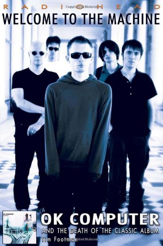 Radiohead: Welcome to the Machine: OK Computer and the Death of the Classic Album pdf epub