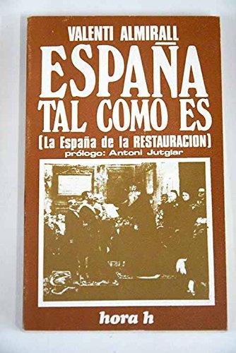 España tal como es (la España de la Restauración): Amazon.es: Almirall, Valenti: Libros