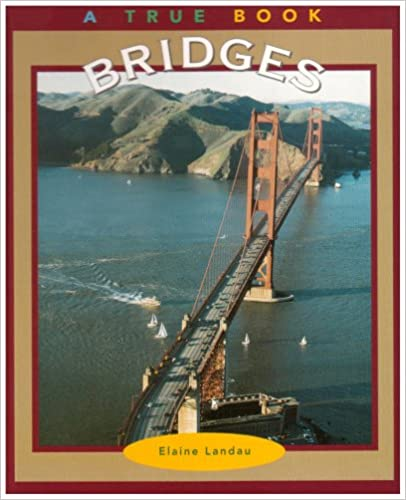 Bridges (True Books: Buildings and Structures)