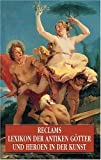 img - for Reclams Lexikon der antiken G tter und Heroen in der Kunst. book / textbook / text book