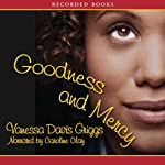 Goodness and Mercy | Vanessa Davis Griggs