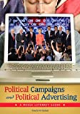 Political Campaigns and Political Advertising, Frank W. Baker, 0313347557