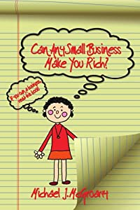 Can Any Small Business Make You Rich? from AuthorHouse