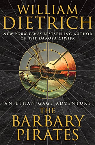 The Barbary Pirates: An Ethan Gage Adventure (Ethan Gage Adventures), Dietrich, William