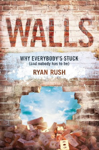 Walls: Why Everybody's Stuck (and Nobody Has to - Walls