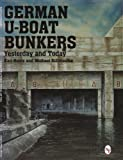 img - for German U-Boat Bunkers: (Schiffer Book for Collectors) book / textbook / text book