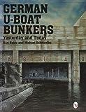 German U-Boat Bunkers (Schiffer Book for Collectors)