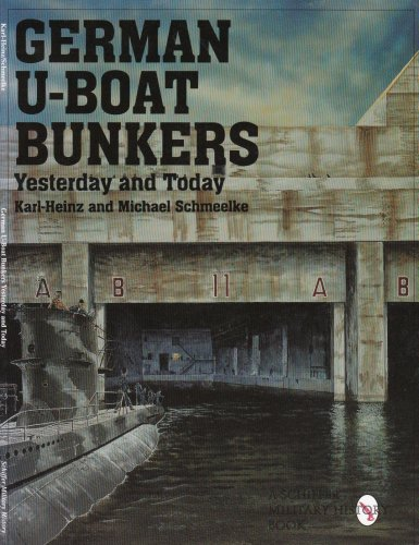 German U-Boat Bunkers: (Schiffer Military/Aviation History,)