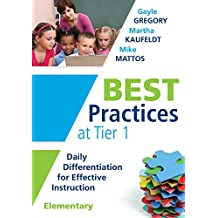 Best Practices at Tier 1: Daily Differentiation for Effective Instruction, Elementary (RTI at Work: Identify Essential...
