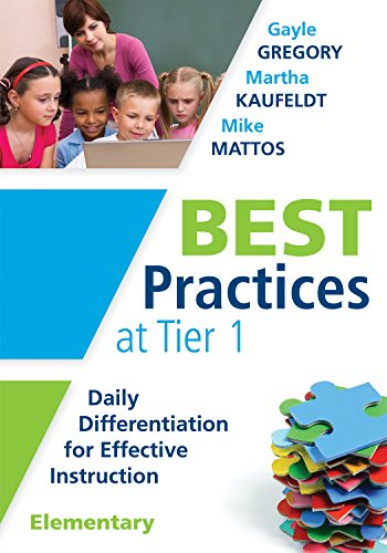 Best Practices at Tier 1: Daily Differentiation for Effective Instruction, Elementary (RTI at Work: Identify Essential Elements of a Core Curriculum)