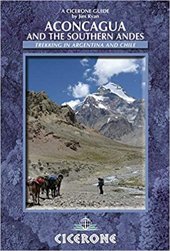 Aconcagua And The Southern Andes Cicerone Guides Jim Ryan