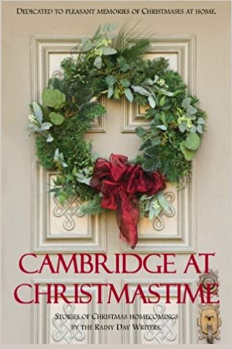 Cambridge at Christmastime: Rainy Day Writers, Samuel D  Besket