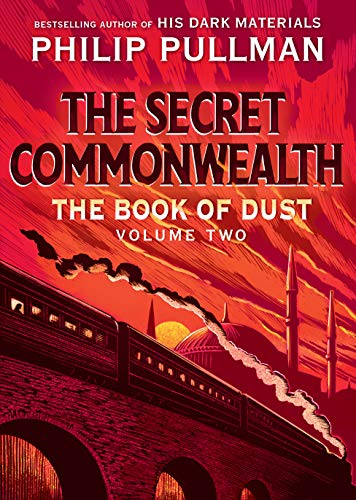 The Book of Dust: The Secret Commonwealth (Book of Dust, Volume 2) by [Pullman, Philip]