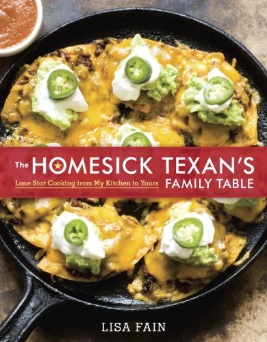 The Homesick Texan's Family Table: Lone Star Cooking from My Kitchen to Yours by [Fain, Lisa]