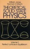 img - for Theoretical Solid State Physics, Volume 1: Perfect Lattices in Equilibrium (Dover Books on Physics) book / textbook / text book